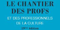 'LE CHANTIER DES PROFS ET DES PROFESSIONNELS DE LA CULTURE - 19ème édition'