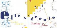 Haut de l'affiche 'Elle s'écoule - une création musicale de Nicolas Frize'
