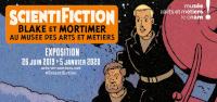 Affiche SCIENTIFICTION. BLAKE ET MORTIMER AU MUSÉE DES ARTS ET MÉTIERS 26 JUIN 2019 > 5 JANVIER 2020