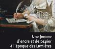 'Une femme d'encre et de papier à l'époque des Lumières'