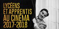 Lycéens et apprentis au cinéma 2017-2018