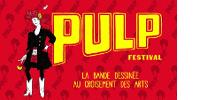 Affiche PULP FESTIVAL - LA BANDE DESSINÉE AU CROISEMENT DES ARTS