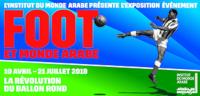 Bandeau de l'exposition FOOT ET MONDE ARABE, LA RÉVOLUTION DU BALLON ROND