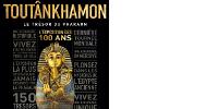 Affiche de l'exposition TOUTÂNKHAMON - LE TRÉSOR DU PHARAON - L'EXPOSITION DES 100 ANS