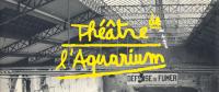 Visuel du Théâtre de l'Aquarium – La Cartoucherie