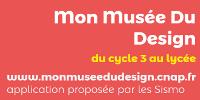 Mon Musée Du Design - du cycle 3 au lycée - www.monmuseedudesign.cnap.fr - proposée par les Sismo