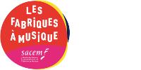 Logo de l'opération LES FABRIQUES À MUSIQUE - Sacem