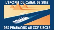 Affiche 'L'ÉPOPÉE DU CANAL DE SUEZ - DES PHARAONS AU XXIᵉ SIÈCLE'