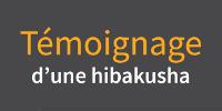'Témoignage d'une hibakusha'