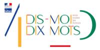 Visuel 'DIS-MOI DIX MOTS sous toutes les formes'